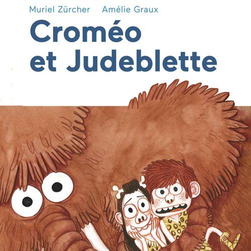 Croméo et Judeblette   Muriel Zürcher, Amélie Graux (auteur)