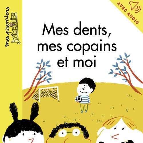 Mes dents, mes copains et moi | Karine Dupont-Belrhali (auteur)