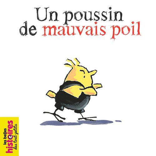 Un poussin de mauvais poil   Sylvie Poillevé (auteur)