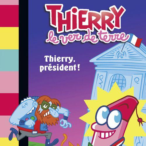 Thierry président ! | Paul Martin (auteur)