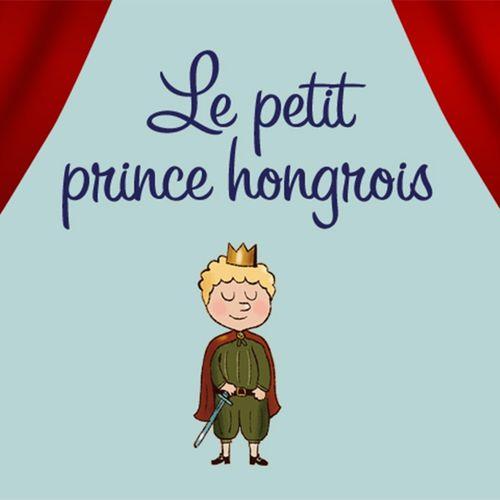 Le petit prince hongrois | Natha Caputo (auteur)