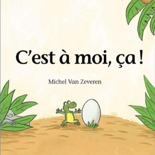 C'est à moi, ça ! | Michel van Zeveren (auteur)