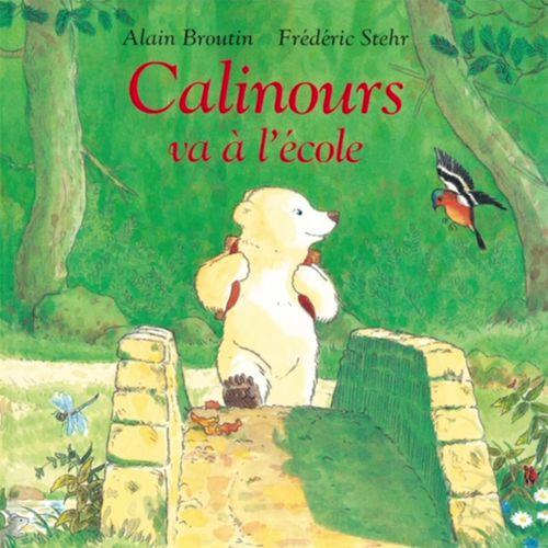 Calinours va à l'école | Alain Broutin (auteur)