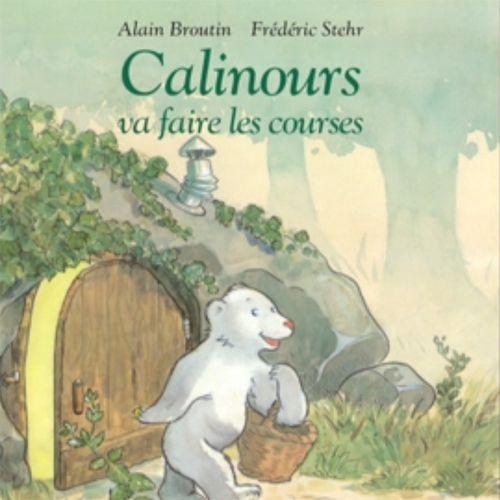 Calinours va faire les courses | Alain Broutin  (auteur)