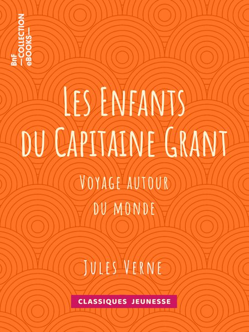 Les Enfants du Capitaine Grant | Jules Verne (auteur)