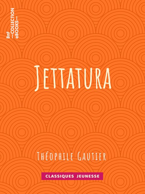Jettatura   Théophile Gautier (auteur)