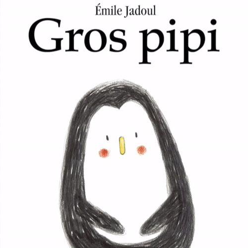 Gros Pipi | Emile Jadoul (auteur)