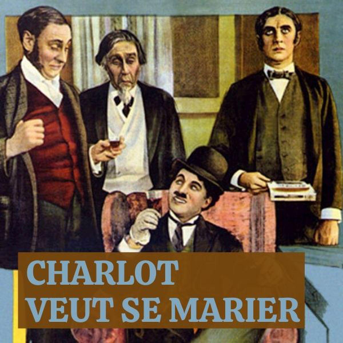 Charlot veut se marier  