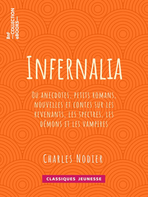 Infernalia | Charles Nodier (auteur)