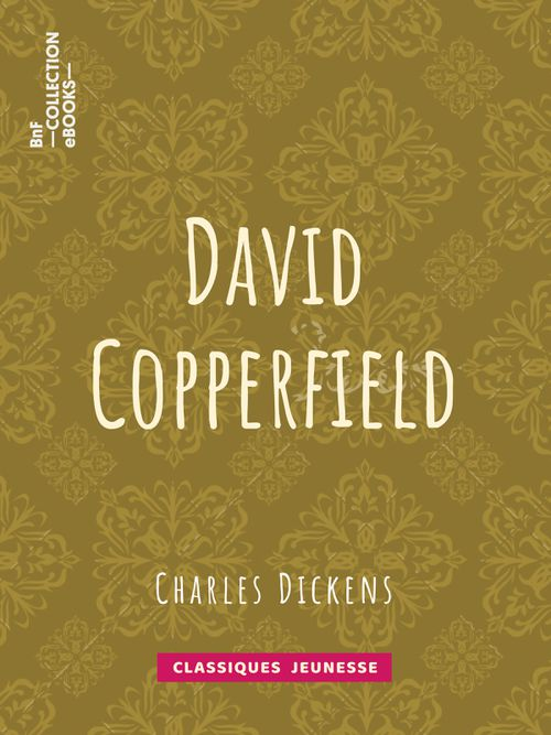 David Copperfield | Charles Dickens (auteur)
