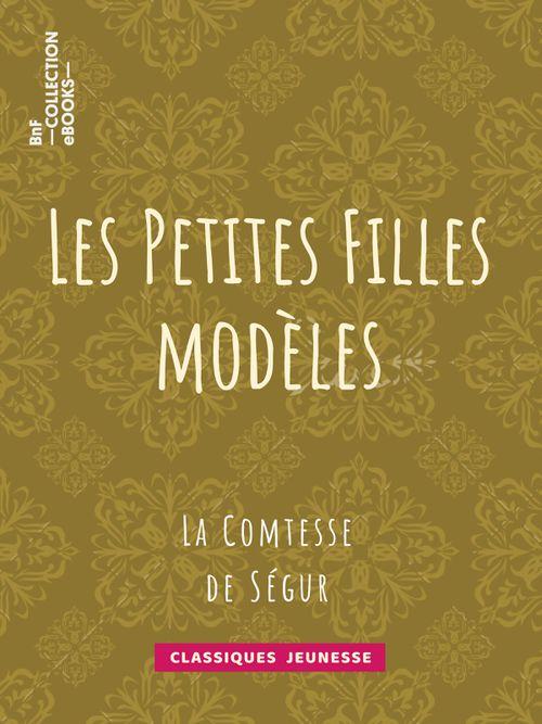 Les Petites Filles modèles | La Comtesse de Ségur (auteur)