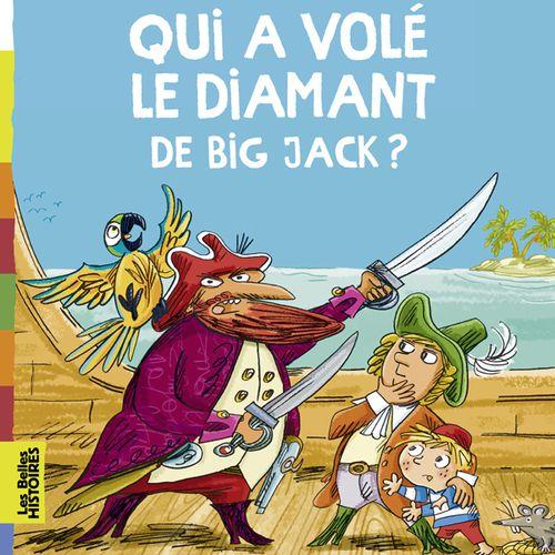 Qui a volé le diamant de Big Jack ? | Olivier Dupin (auteur)