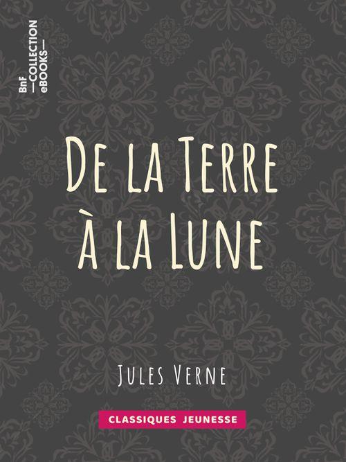 De la Terre à la Lune | Jules Verne (auteur)