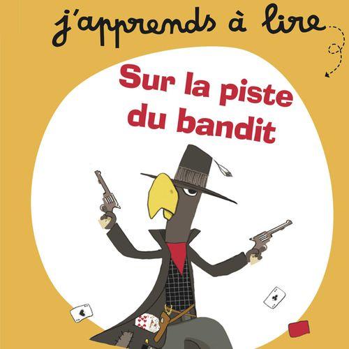 Sur la piste du bandit | Pascale Hédelin (auteur)
