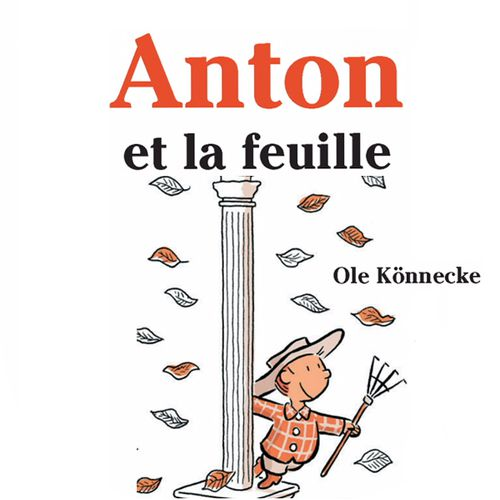 Anton et la feuille | Ole Könnecke (auteur)