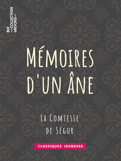 Mémoires d'un âne | La Comtesse de Ségur (auteur)