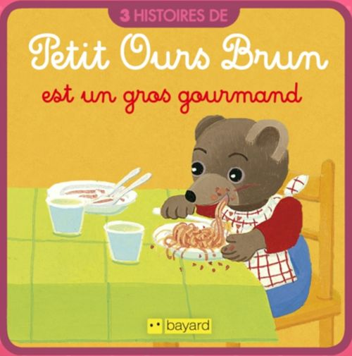 Petit Ours Brun est un gros gourmand | Marie Aubinais (auteur)