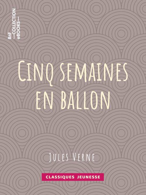 Cinq semaines en ballon | Jules Verne (auteur)